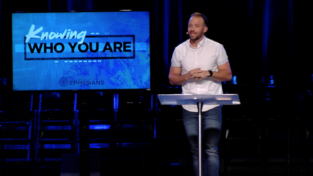 Knowing Who You Are (Part 3) - Ephesians 1:7-10